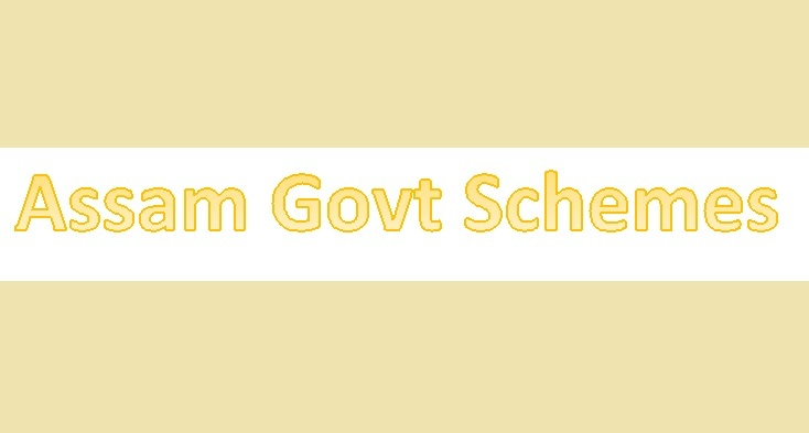 Assam Government Schemes