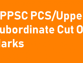 UPPSC PCS 2020 Cut Off